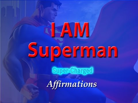 I AM Superman - I AM Godlike- SUPER Charged Affirmations