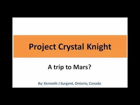 Project Crystal Knight: A trip to Mars?