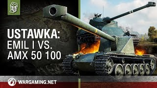 Ustawka: Emil I vs. AMX 50 100 [World of Tanks Polska]