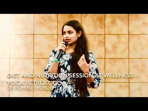 Diet and Nutrition Session at Yoga Retreat Goa| Full Video| Dr Rohini Shende