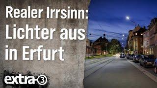 Realer Irrsinn: Lichter aus in Erfurt