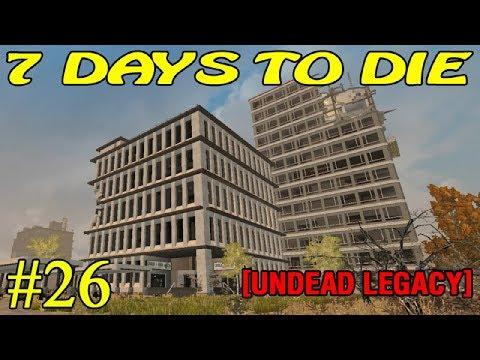 7 Days to Die [ Undead Legacy ]  ► Фармим опыт ► №26