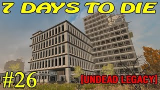 7 Days to Die [ Undead Legacy ]  ► Фармим опыт ► №26