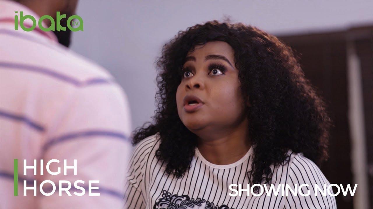 Download HIGH HORSE - Latest 2021 Drama Movie Starring: Bimbo Ademoye   Peggy Ovire   Sambasa Nzeribe.