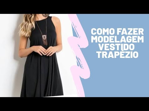 Como Fazer Modelagem De Vestido Trapézio