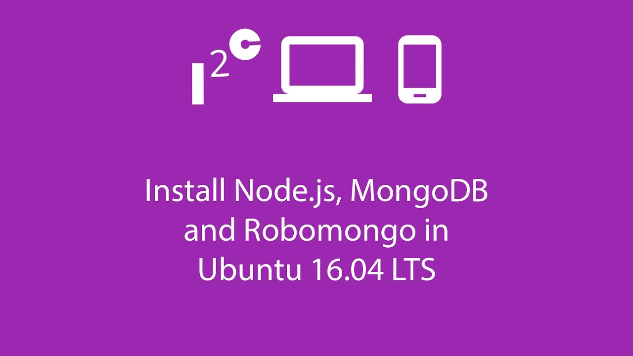 How to install Node js, MongoDB and Robomongo in Ubuntu 16 04 LTS