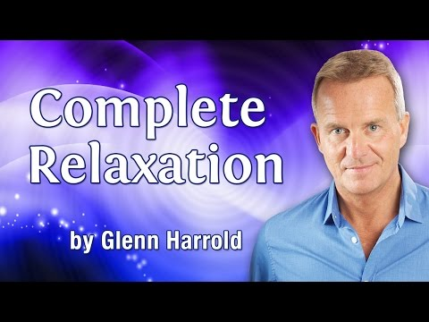 Complete Relaxation by Glenn Harrold: Self-Hypnosis to help