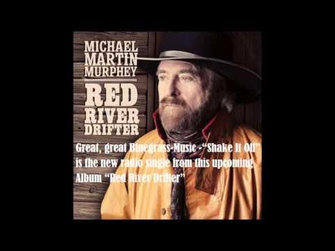 "Michael Martin Murphey ""Shake It Off"""