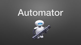 How to Create an Automator Workflow on a Mac