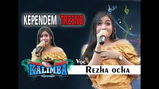 Gambar cover KEPENDEM TRESNO Terbaru REZHA OCHA - OM KALIMBA MUSIC - LIVE BABADAN KARANGANOM KLATEN - 30 09  2018