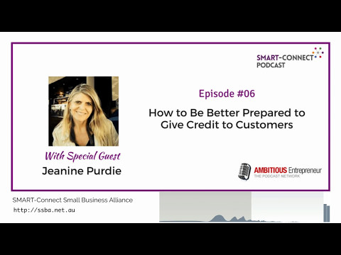 Episode #06 - How to Be Better Prepared to Give Credit to Customers
