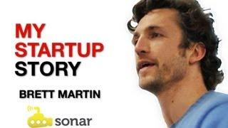 Sonar co-founder, Brett Martin • My Startup Story
