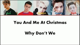 Why Don't We - You And Me At Christmas [ lyrics video + color coded ]