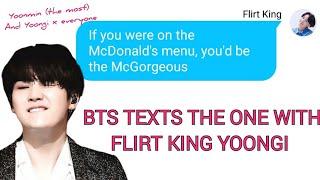 BTS TEXTS - THE ONE WITH FLIRT KING YOONGI (mostly YOONMIN, TAEGI, YOONKOOK, YOONJIN, SOPE, YOOJOON)