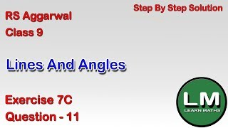 Lines and Angles Class 9 Exercise 7C Question 11  RS Aggarwal  Learn Maths