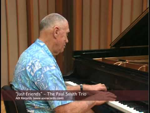 Just Friends - The Paul Smith Trio