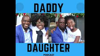 Daddy Daughter Podcast #2 Conflict Resolution & The Power of Words