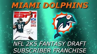 Release Date Announcement!!! | NFL 2k5 Miami Dolphins Franchise Rebuild| Fantasy Draft Franchise