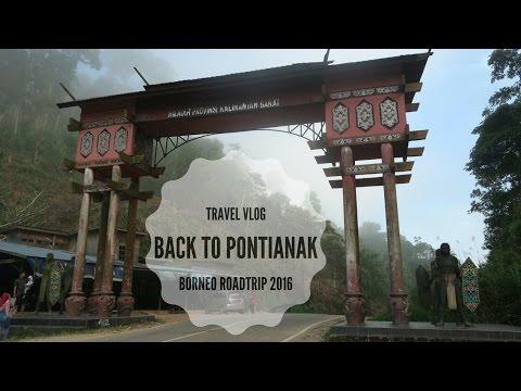 TRAVEL VLOG: BORNEO ROADTRIP 2016   BACK TO PONTIANAK   PART 6