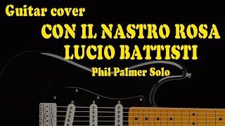 Lucio Battisti - Con il nastro rosa - Phil Palmer solo
