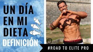 UN DÍA EN MI DIETA DEFINICIÓN | A 5 SEMANAS DE COMPETIR #RoadToElitePro