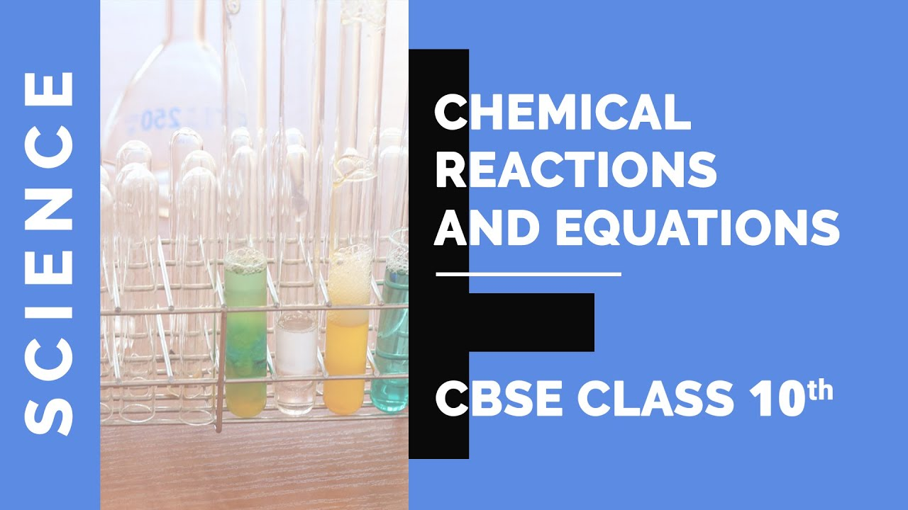 Chapter 1: Chemical Reactions and Equations| Class 10 Science NCERT  Explanation Video