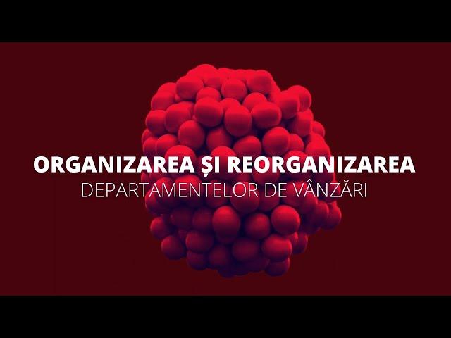 Organizarea si reorganizarea departamentelor de vanzari