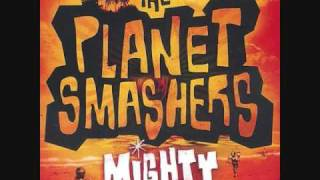 The Planet Smashers - Missionary