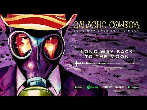 Galactic Cowboys - Long Way Back To The Moon (Long Way Back To The Moon) 2017