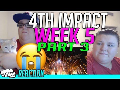4th IMPACT WEEK 5 PART 3 REACTION!!🔥