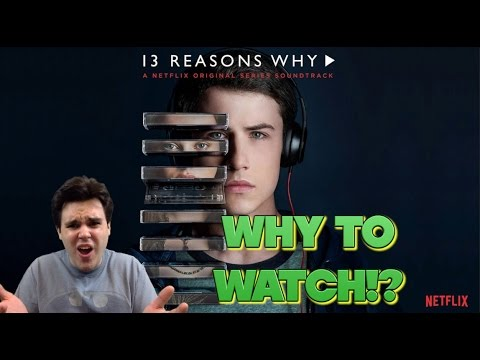 13 Reasons Why To Watch 13 Reasons Why! - RobaFett - YouTube