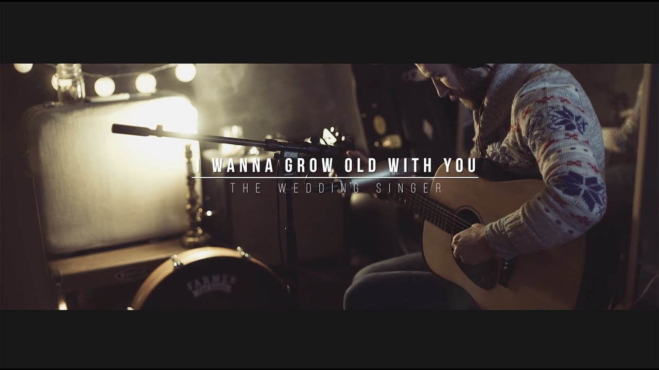 I Wanna Grow Old With You The Wedding Singer Bride Groom