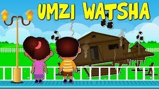 Umzi Watsha | Abantwana iingoma | iziqulatho | kwimfundo yasesikolweni | isiXhosa Nursery Rhymes