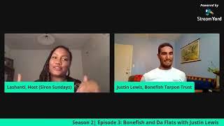 Siren Sundays Season 2: Episode Three - Bonefish and Da Flats