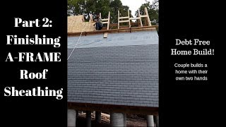 completion-of-the-a-frame-roof-sheathing