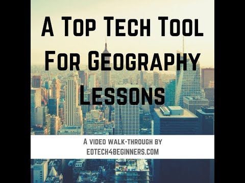 A Geography Tech Tool - Video Tutorial