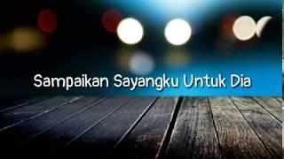 Gambar cover Sampaikan Sayangku Untuk Dia - cover Hanggini & Luthfi Aulia  (video lyric)