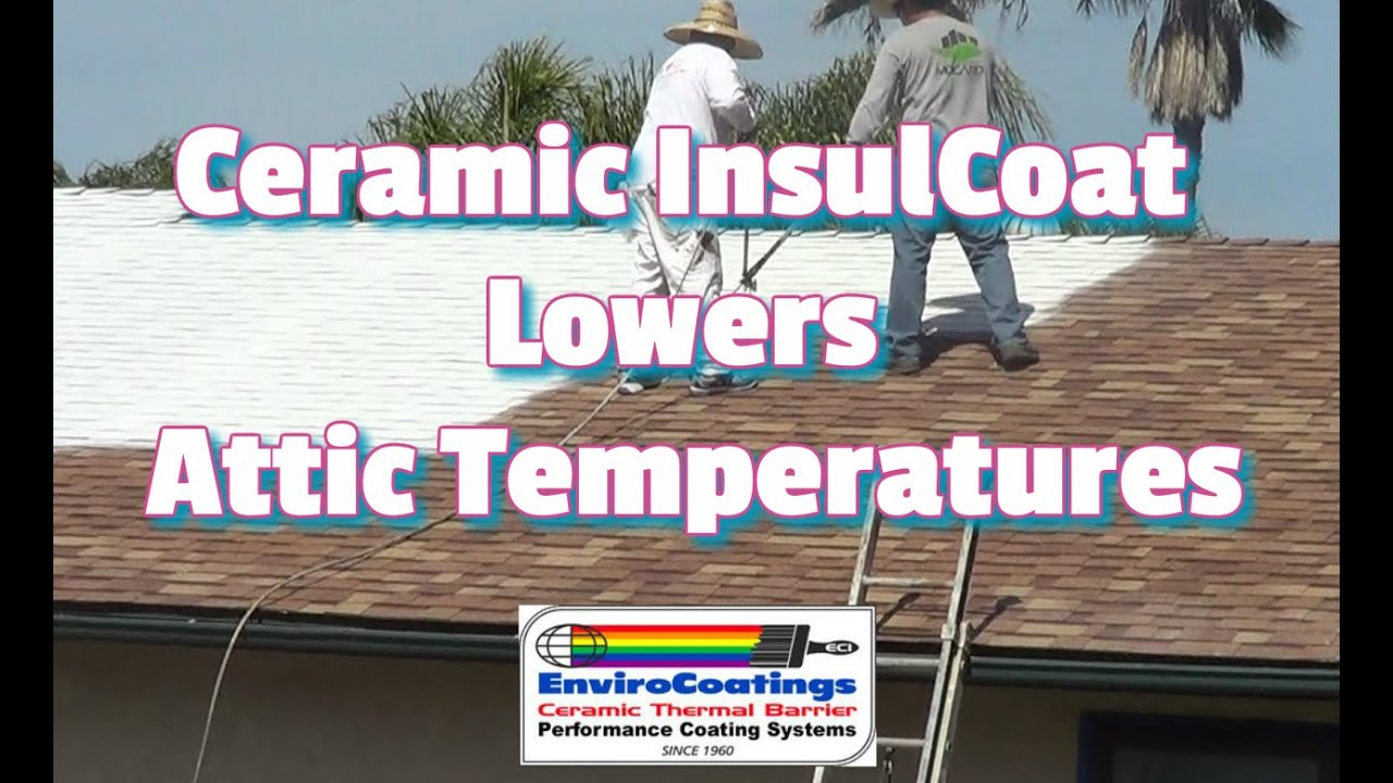 Ceramic Insulcoat Roof Cool Roof That Reduces Attic