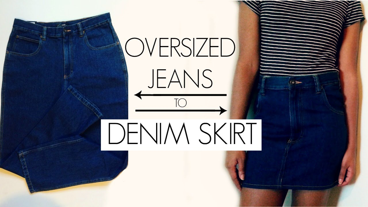 DIY Oversized Jeans to Denim Skirt - YouTube