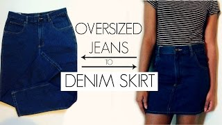 DIY Oversized Jeans to Denim Skirt