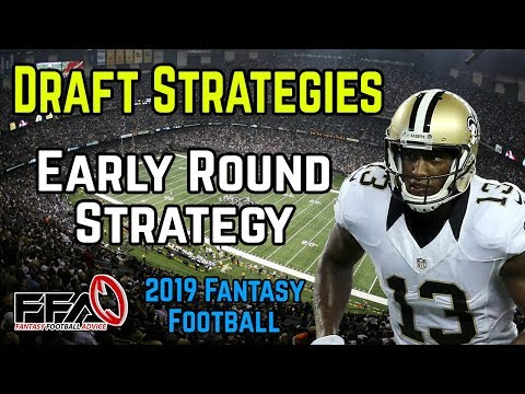 2019 Fantasy Football Draft Strategy: Early Round Draft Strategy