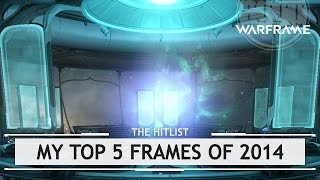 Warframe: My Top 5 Favorite Frames of 2014 [thehitlist]