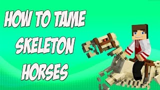 How to Tame SkeĮeton Horses in Minecraft