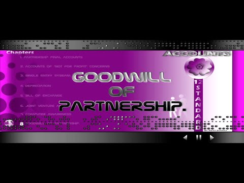 GOODWILL OF PARTNERSHIP STD.: 12TH, CHAPTER: 8, ACCOUNT
