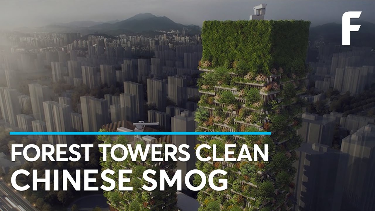 Vertical Forests Could Clean Up China