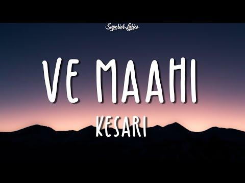 Ve Maahi Kesari Lyrics & Asees Kaur