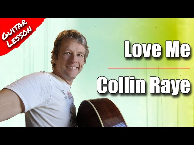 How to play Love me by Collin Raye : Guitar lesson Guitar Tutorial