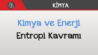 Kimya ve Enerji - Entropi Kavramı
