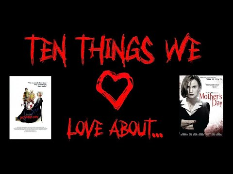 Ten Things We Love About... Mother's Day (1980) & The 2010 Remake!