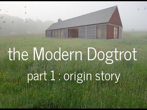 The Modern Dogtrot - Part 1